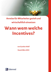 Wann wem welche Incentives